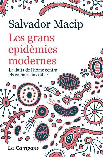 Les grans epidèmies modernes (edició actualitzada): La lluita de l