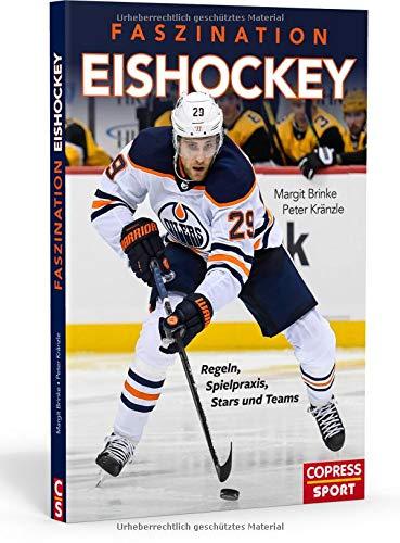 Faszination Eishockey: Regeln, Spielpraxis, Stars und Teams. Eissport mit Suchtfaktor: Sport, Show und Entertainment - alles, was zum Eishockey dazu gehört! Sportbuch für Eishockeyfans & Hobby-Spieler