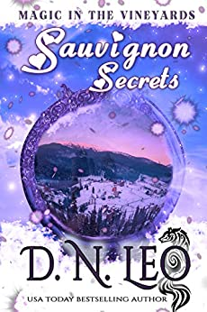 Sauvignon Secrets: Romantic Paranormal Mystery (Magic in the Vineyards Book 2) by [D.N. Leo, P.G. Fox]