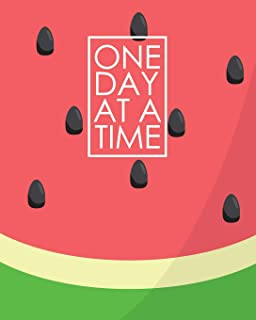 One Day at a Time - 18 Month Planner: Fresh Watermelon Recovery Oriented Daily Weekly and Monthly Views with Notes and Dot...