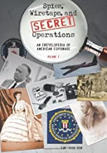 Spies, Wiretaps, and Secret Operations: An Encyclopedia of American Espionage