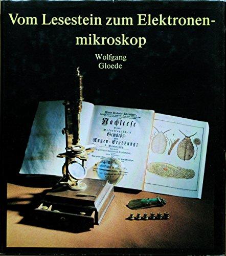 Vom Lesestein zum Elektronenmikroskop