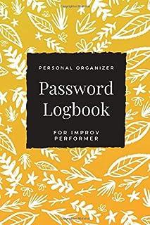 Password Logbook For Improv Performer: Beautiful Alphabetical Password Book Organizer Perfect For Tracking Usernames, Logi...