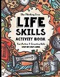Life Skills - Libro de actividades para niños activos y creativos - El árbol de pensamiento: divertido escolarización para edades de 8 a 16 años, ... para adopción y crianza de acogida