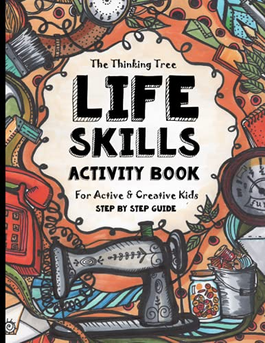 Compare Textbook Prices for Life Skills Activity Book - For Active & Creative Kids - The Thinking Tree: Fun-Schooling for Ages 8 to 16 - Including Students with ADHD, Autism & ... Tool for Adoption and Foster Parenting  ISBN 9781951435349 by Dougherty, Melissa,Brown, Sarah Janisse,Kidalova, Anna