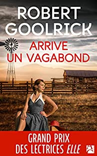 Arrive un vagabond par Robert Goolrick