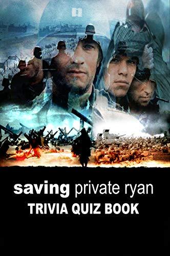 Saving Private Ryan: Trivia Quiz Book (English Edition)