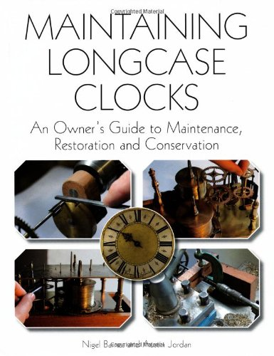Compare Textbook Prices for Maintaining Longcase Clocks: An Owner's Guide to Maintenance, Restoration and Conservation  ISBN 9781847975218 by Barnes, Nigel,Jordan, Austin