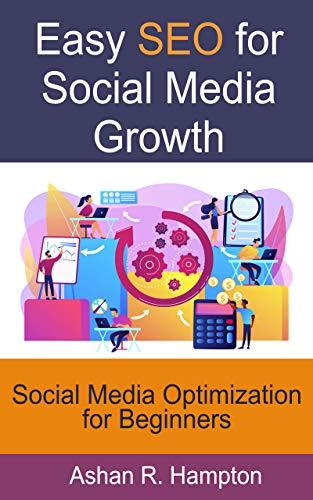 Easy SEO for Social Media Growth: Social Media Optimization for Beginners (English Edition)