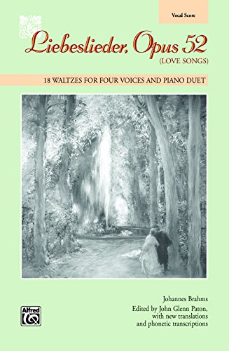 Liebeslieder, Opus 52 (Love Songs): 18 Waltzes for Four Voices and Piano Duet (Voice) (English Edition)