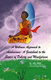 A Wellness Approach to Adolescence: A guidebook to the basics of puberty and mindfulness (English Edition)