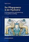 Der Pflegeprozess in der Psychiatrie: Beziehungsgestaltung und Problemlösung in der psychiatrischen Pflege