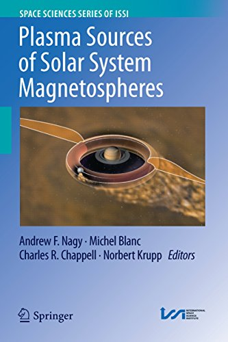 Plasma Sources of Solar System Magnetospheres (Space Sciences Series of ISSI Book 52) (English Edition)