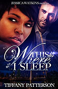 This Is Where I Sleep by [Tiffany Patterson]