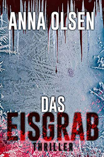 Das Eisgrab: Thriller