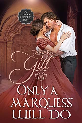 Solo un Marqués lo logrará (Casarse con un pícaro 4) de Tamara Gill