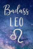 Badass Leo: Fun Birthday, Appreciation, Gag Gift For Women, Girls, Daughter, Sister Born In July, August - Blank Lined Journal / Notebook