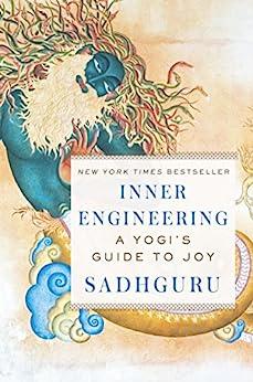 Inner Engineering: A Yogi's Guide to Joy by [Sadhguru]