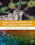 Mass Spectrometry for the Clinical Laboratory - Hari Nair