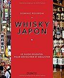 Whisky Japon - Le guide essentiel pour découvrir et déguster: Le guide essentiel pour...