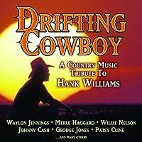 Drifting Cowboy: Country Music Tribute to Hank Wil by Drifting Cowboy: A Country Music Tribute to Hank W