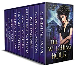 The Witching Hour: 10 Enchanting Novels Featuring Witches, Wizards, Vampires, Shifters, Ghosts, Fae, and More! Kindle Edition by Christine Pope & Multiples Authors