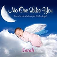 No One Like You, Personalized Lullabies for Sarah - Pronounced ( Sair-Ah ) by Personalized Kid Music