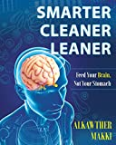 Smarter Cleaner Leaner: Feed Your Brain, Not Your Stomach