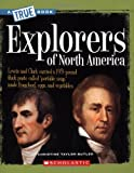 Explorers of North America (A True Book: American History)