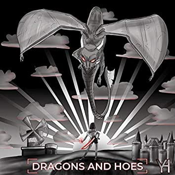 Dragons And Hoes