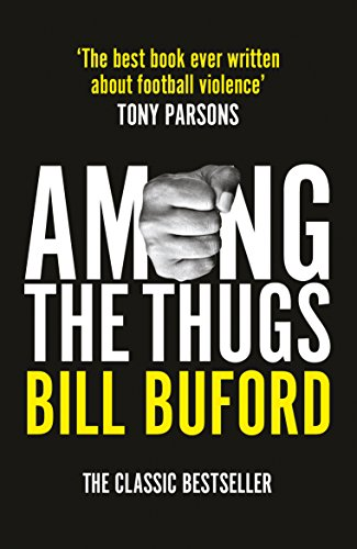 Among The Thugs (English Edition)