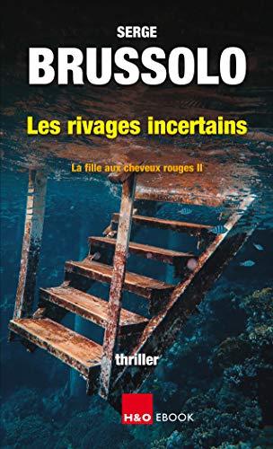 Les rivages incertains (La fille aux cheveux rouges t. 2) (French Edition)