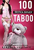 100 Explicit Taboo Erotic Short Adult Sex Stories: Daddy Rough Women Filthy Wife Dirty Dark Men (Ganged Naughty Forbidden Threesome Menage Book 1)