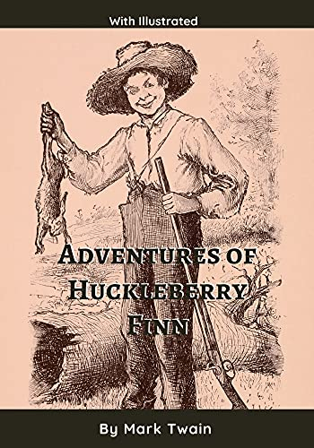 Adventures of Huckleberry Finn (Tom Sawyer's Comrade): With Illustrated (English Edition)