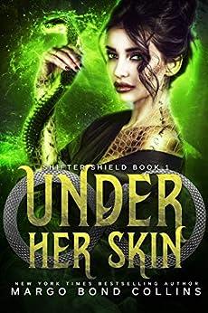 Under Her Skin (Lindi Parker, Shifter Shield Book 1) by [Margo Bond Collins]