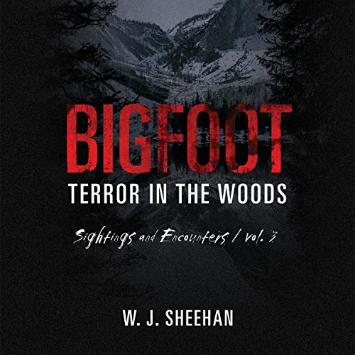 Bigfoot Terror in the Woods Audiobook By W. J. Sheehan cover art