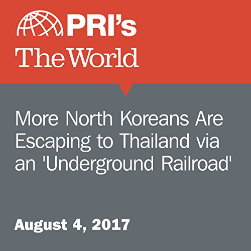 More North Koreans Are Escaping to Thailand via an 'Underground Railroad' cover art