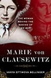 Image of Marie von Clausewitz: The Woman Behind the Making of On War