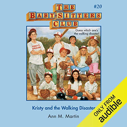 Kristy and the Walking Disaster: The Baby-Sitters Club, Book 20