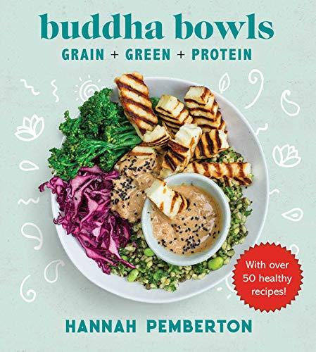 Buddha Bowls: Grain + Green + Protein