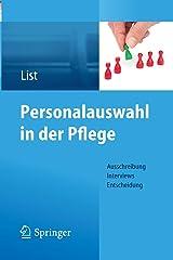 Personalauswahl in der Pflege: Ausschreibung - Interviews - Entscheidung Kindle Ausgabe