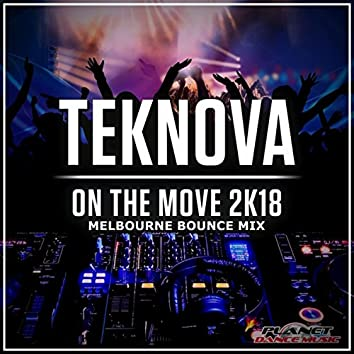 On The Move 2K18 (Melbourne Bounce Mix)