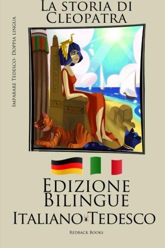 Imparare il tedesco - La storia di Cleopatra (Italiano - Tedesco) Edizione Bilingue