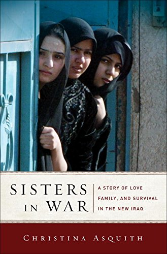 Sisters in War: A Story of Love, Family, and Survival in the New Iraq (List Of Arab Countries In The World)