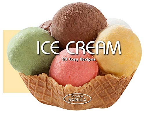 Ice Cream: 50 Easy Recipes