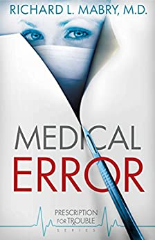 Medical Error (Prescription for Trouble Series Book 2) by [Richard L. Mabry]
