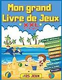 Mon grand livre de jeux XXL +125 jeux: Pour enfants de 5 à 7 ans | Livre d'activités logiques et réflexion | Labyrinthes, cherche l'intrus, ... temps libre cadeau idéal pour vos enfants