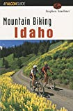Mountain Biking Idaho (State Mountain Biking Series)