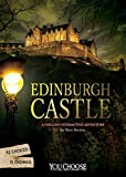 Edinburgh Castle: A Chilling Interactive Adventure (You Choose: You Choose: Haunted Places)