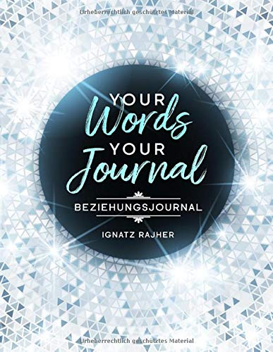 Your Words - Your Journal: Beziehungsjournal | ca. DIN A4